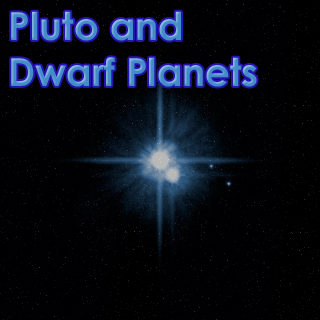 Pluto and Dwarf Planets